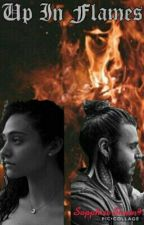 Up In Flames [#wattys2017] by SapphireStorm97
