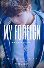 "My Foreign ""Best Friend"" (Park Jihoon) by Prxduce101"