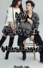 My Perfect Husband by Azzirk_Kibby