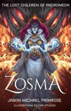 The Lost Children of Andromeda: ZOSMA by JasonPrimrose