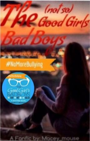 The (not so) Good Girls Bad Boys by Macey_Mouse