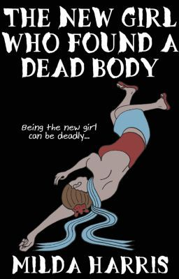The New Girl Who Found A Dead Body