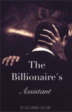 The Billionaire's Assistant by LACIE778