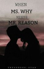 When Ms.Why meet Mr.Reason (On-Going) by RedShadow15
