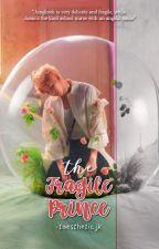 The Fragile Prince    JiKook ✔ *editing* by VsWaifu