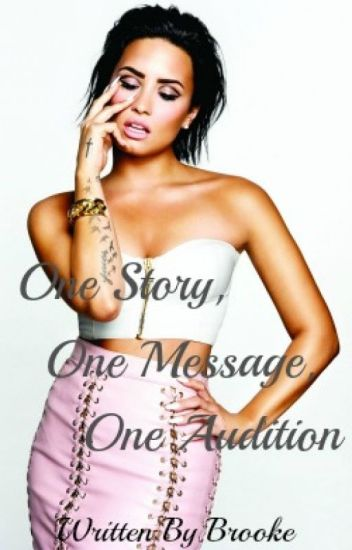 One Story, One Message, One Audtition ➵ Demi Lovato