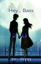 Hey... Bass 2.0 by oryzativa_putri