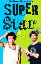 Super Star |Larry Stylinson| by XxSweetUnicornxX