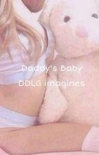 Daddy's Baby || DDLG Imagines by DaddysKinkyKitty
