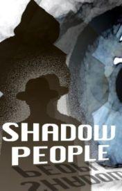 Shadow People by sparksflew