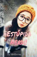 ¡Estúpida Nerd! J.W by MaiAngelKook