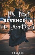 Ms Nerd revenge to Mr Hearthrob (ON GOING) by haena08