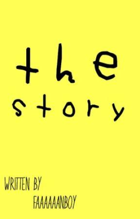 The Story  by ivhannnn_30