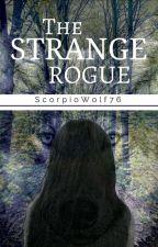 The Strange Rogue ✔ by ScorpioWolf76