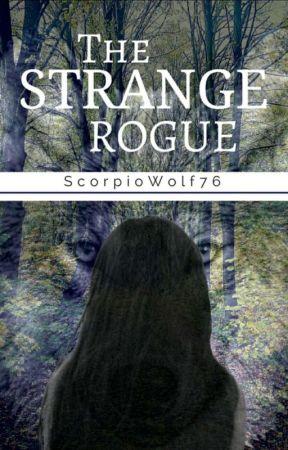 The Strange Rogue (Wattys 2017!!) by ScorpioWolf76