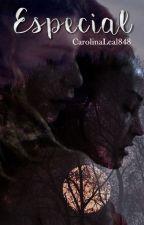 Especial... (Mini Historia Lunaven) by CarolinaLeal848
