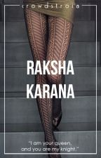 Raksha Karana by Crowdstroia