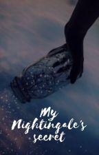 My Nightingale's Secret   √ (#1) by self-restoration