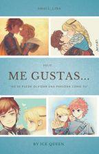ME GUSTAS . { HICCSTRID }LA PELICULA by lina_hiccstrid