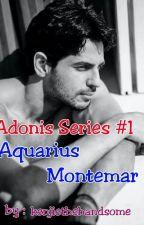 ADONIS SERIES 1: AQUARIUS MONTEMAR by keNjiethEhandsome