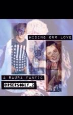 Raura: Hiding our Love by r5ersonly_2