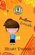 Pen Name: ilovesushi (St. Catherine High Series Book #5) by HeartYngrid