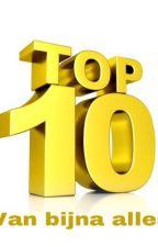 De top 10 van bijna alles by fcroelie
