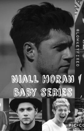 Niall Horan Baby Series by lowkeyfixed