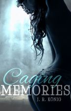 * LESEPROBE* Caging Memories by xxPlayWithIt
