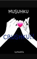 MUSUHKU CRUSHKU.. by Naddhia