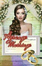 Arrange Marriage by Sheena_Ausmhere