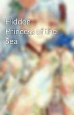 Hidden Princess of the Sea by tsunayuki27