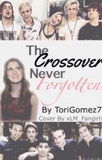 The Crossover never forgotten (1 direction, R5' RAURA) by ToriGomez7