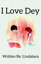 I Love Dey by Lindabara