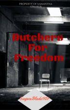 Butchers For Freedom by SagwaBlade1920