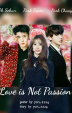 Love is Not Passion  by yovi_1224