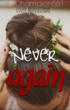Never Again (Bajan Canadian FF) by -mmlm-