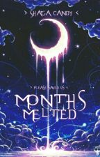 5 : Months Melted by ShagaCandy