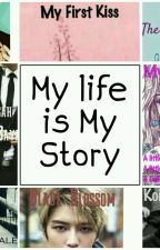 My Life is My Story ( Quotes about Our Books ) by EsterinaAllen