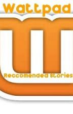 Wattpad reccomended stories by VictoriaSlight
