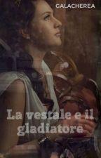 La vestale e il gladiatore - Concorso erotico di ladygodiva_ by GalaCherea