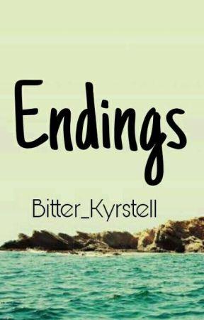 Endings by Bitter_Kyrstell