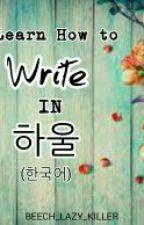 Learn How to Write in Hangul (han-gukeo) by Jeon_KrisJoy