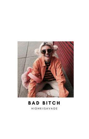 BAD BITCH by highkiisavage