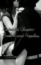 Restricted Chapter-Broken and Hopless by xXShy_SoulXx