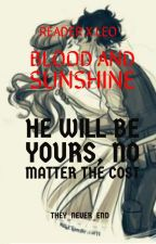 Blood And Sunshine (Reader X Leo)[Completed] by Books4LifeRp