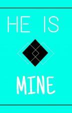 HE IS MINE? by myeyes17