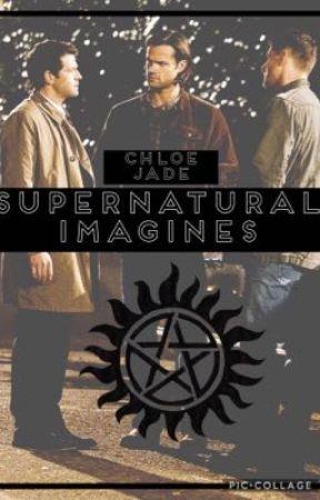 Supernatural Imagines by chloe_jade2002