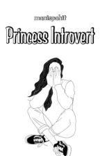 Princess Introvert  by manispahit
