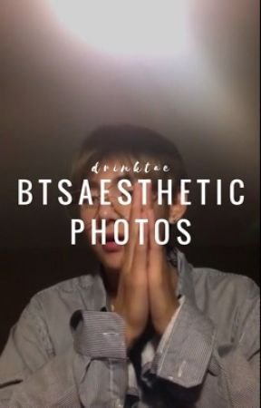 BTS Aesthetic Pictures by drinktae